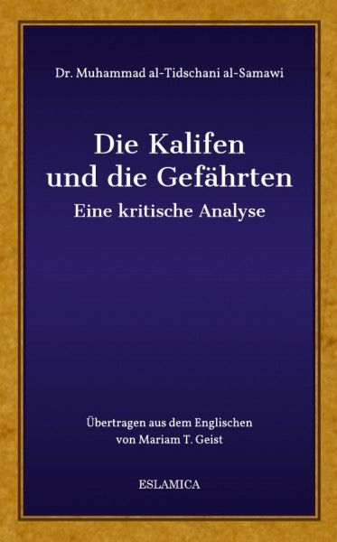 Die Kalifen und die Gefährten: Eine kritische Analyse