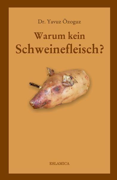 Warum kein Schweinefleisch?