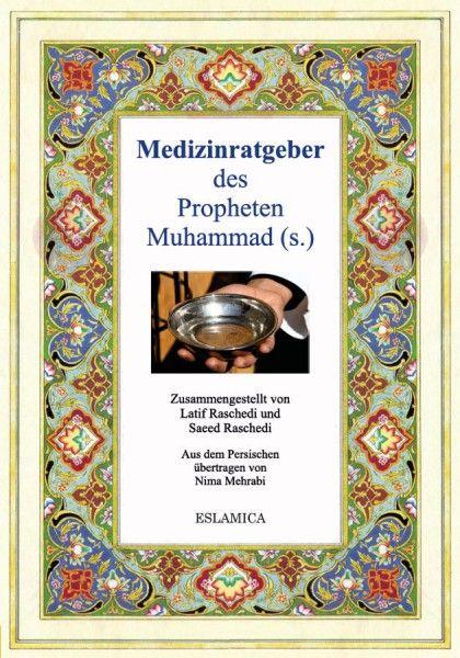 Medizinratgeber des Propheten Muhammad (s.)