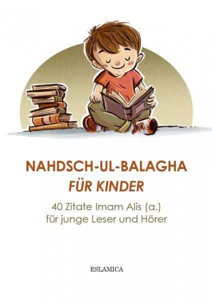 Nahdsch-ul-Balagha für Kinder: 40 Zitate Imam Alis (a.) für junge Leser und Hörer