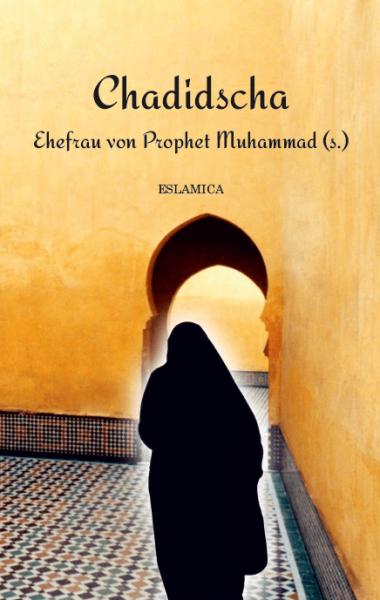 Chadidscha – Ehefrau von Prophet Muhammad (s.)
