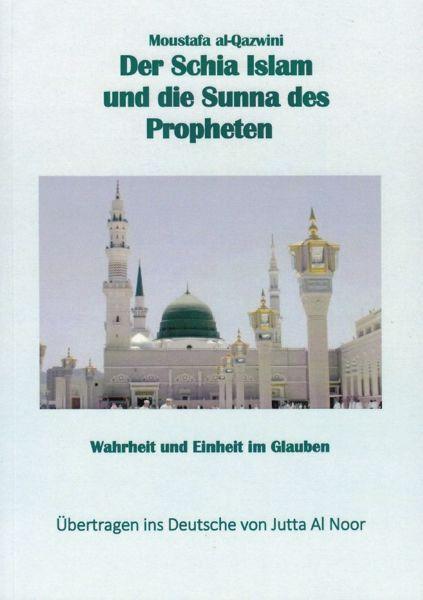 Der Schia Islam und die Sunna des Propheten