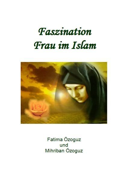 Faszination Frau im Islam