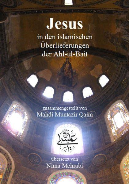Jesus – in den Überlieferungen der Ahl-ul-Bait